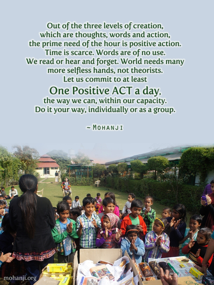 Mohanji quote - One positive ACT a day