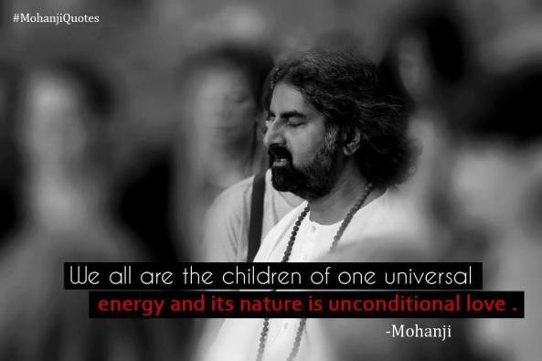 Mohanji quote - we are all children of one energy...
