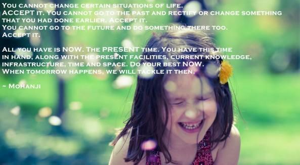 Mohanji quote - Present moment