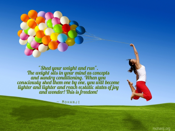 Mohanji quote - Shed your weight
