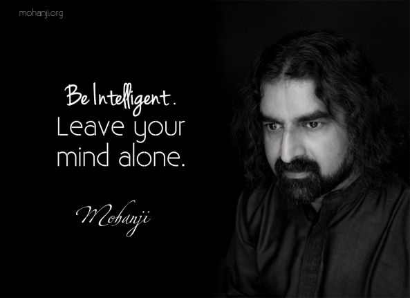 Mohanji quote Be Intelligent