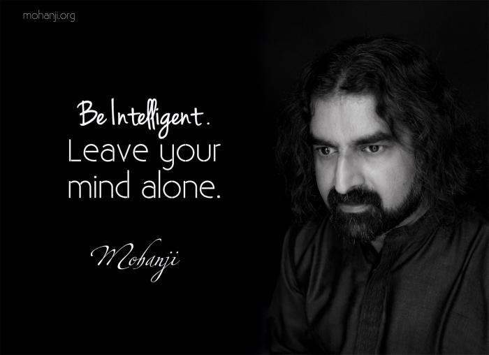 Mohanji quote Be Intelligent