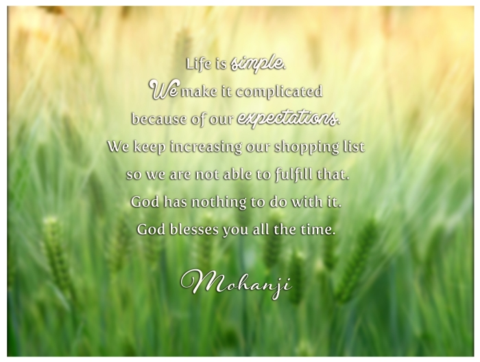 Mohanji quote Life is simple We make it complicated