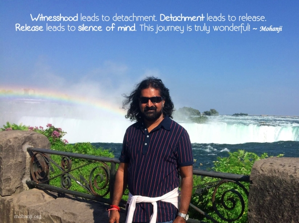 Mohanji quote - Witnesshood leads to detachment