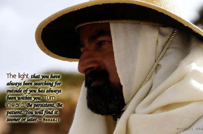 Mohanji quote - The light that you have been searching for
