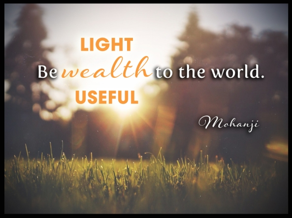 Mohanji quote - Be wealth to the world