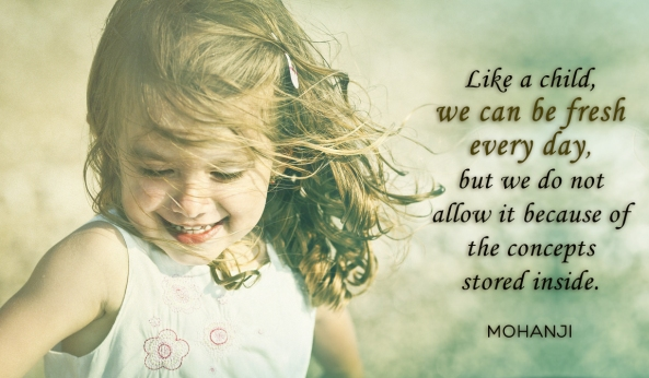Mohanji quote - Like a child we can be happy every day
