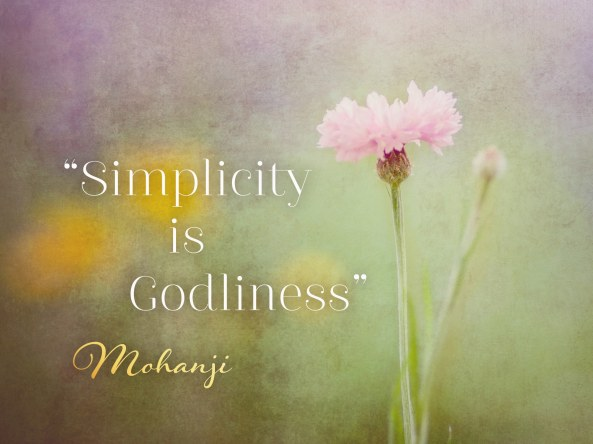 Mohanji quote Simplicity is godliness
