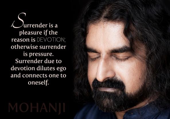 Mohanji quote - Surrender is pleasure if reason is devotion