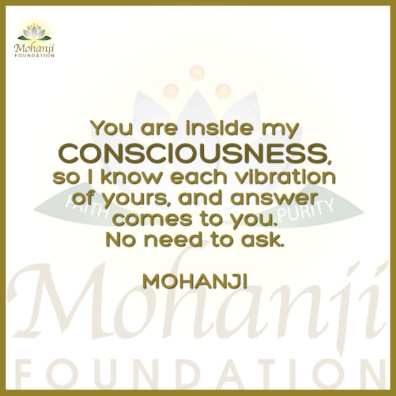 Mohanji quote - You are inside my consciousness
