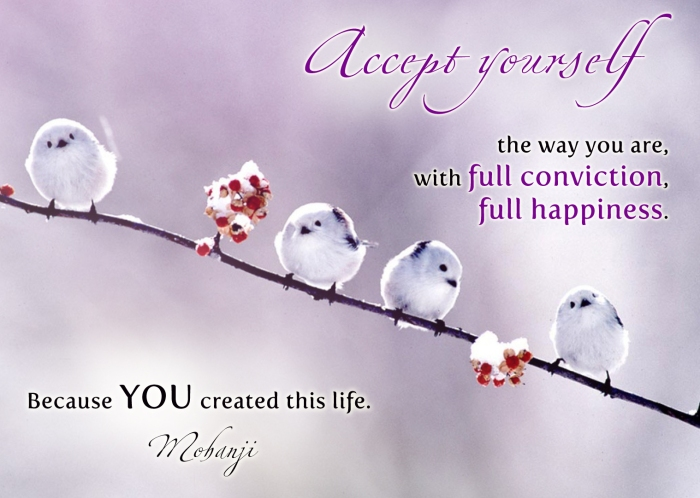 Mohanji quote - Accept yourself the way you are