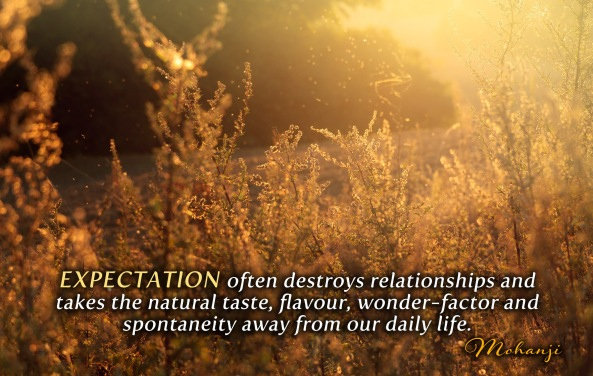 Mohanji quote - Expectation often destroys relationships
