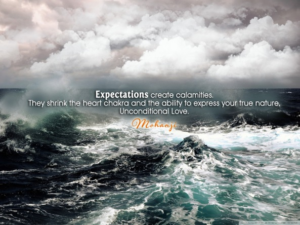Mohanji quote - Expectations create calamities