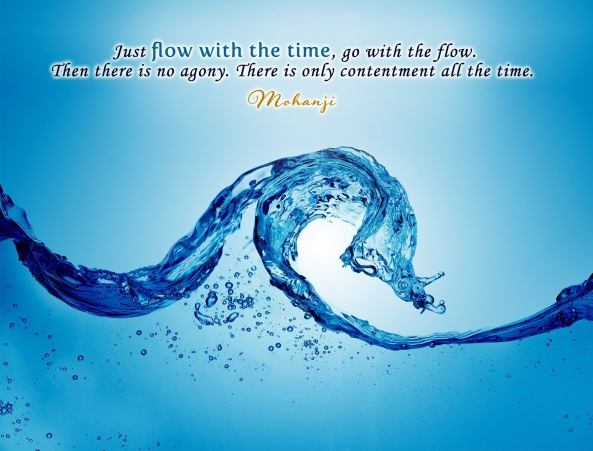Mohanji quote - Just flow with the time, go with the flow