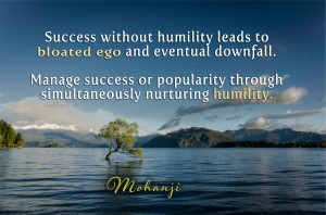 Mohanji quote - Success without humility