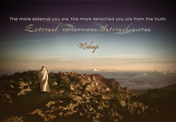 Mohanji quote - The more external you are