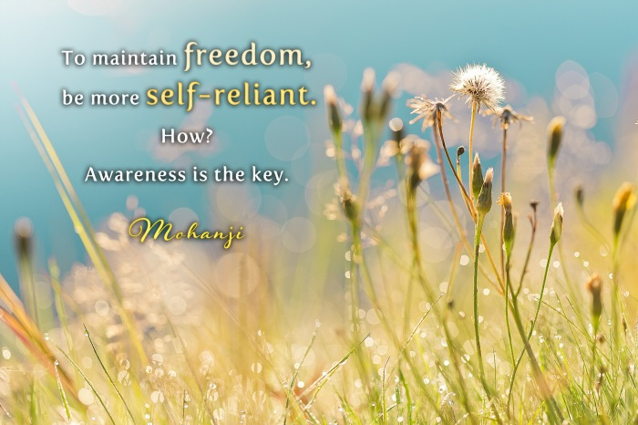 Mohanji quote - To maintain freedom, be more self-reliant