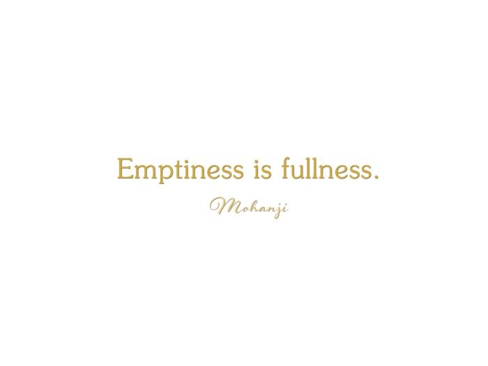 Mohanji quote - Emptiness is fullness