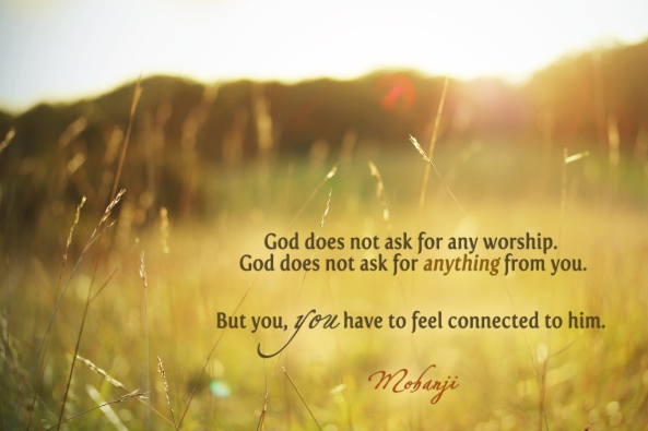 Mohanji quote - God does not ask for any worship