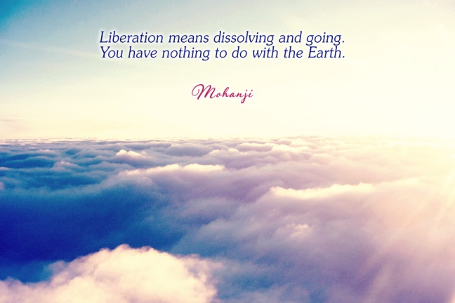 Mohanji quote - Liberation means dissolving and going