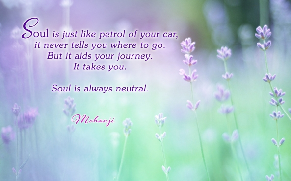 Mohanji quote - Soul is just like petrol in your car