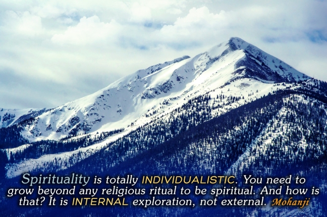 Mohanji quote - Spirituality is totally individualistic