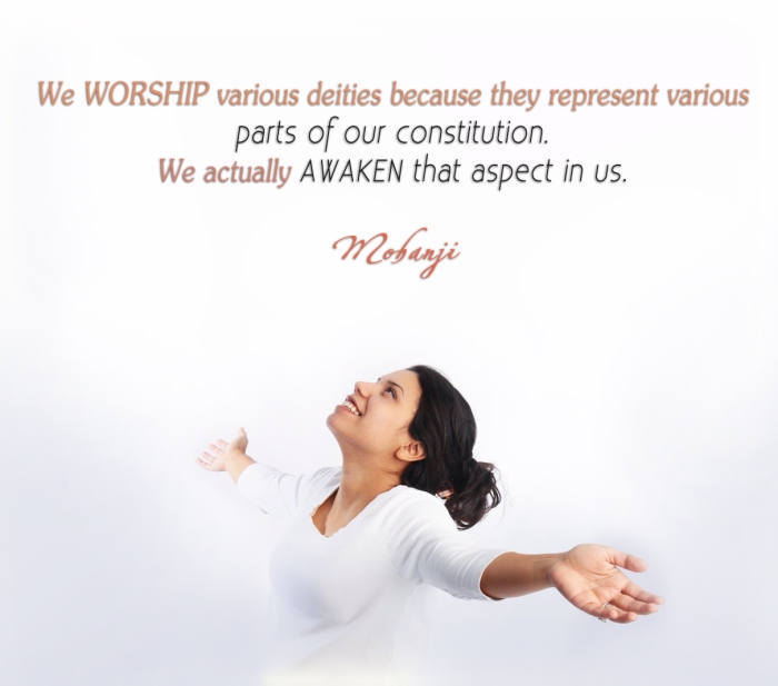 Mohanji quote - We worship various deities