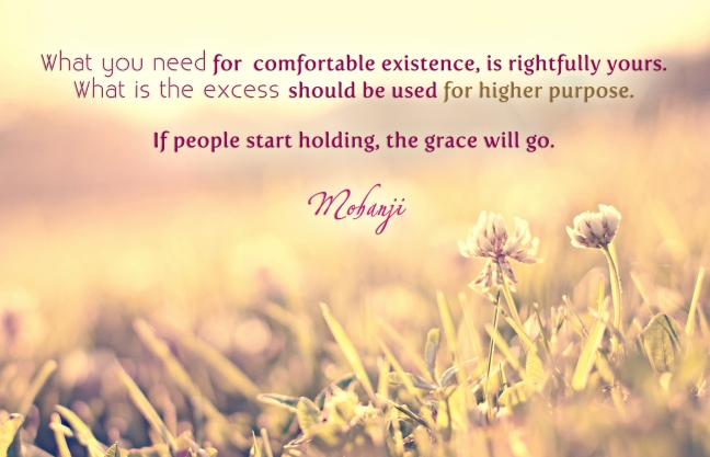 Mohanji quote - What you need for comfortable existence
