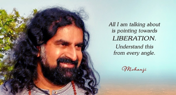Mohanji quote - All I am talking about is pointing towards liberation