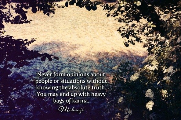 Mohanji quote - Never form opinions about