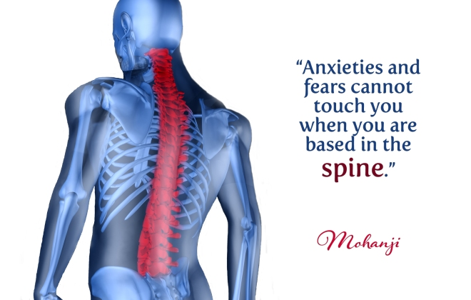 Mohanji quote - Anxieties and fears cannot touch you when