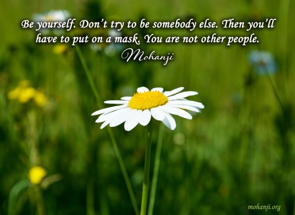 Mohanji quote - Be yourself