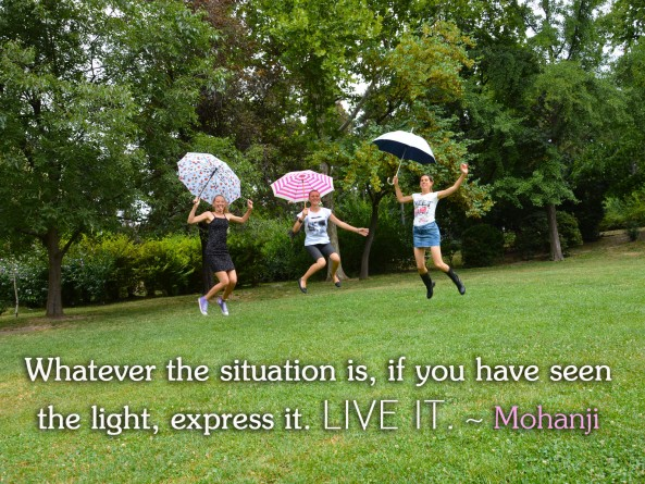 Mohanji quote - Whatever the situation is