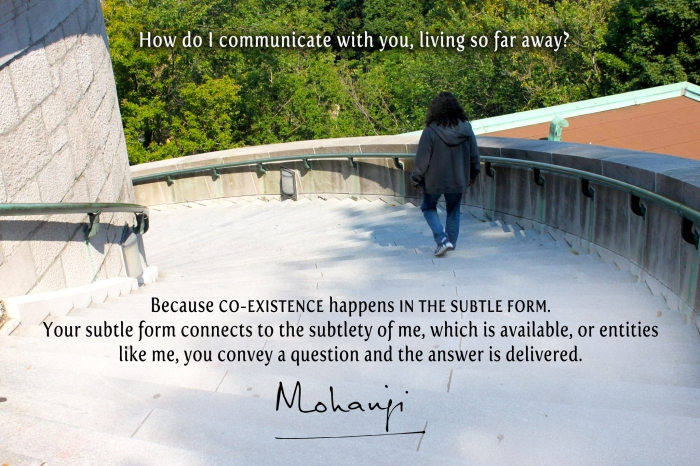 Mohanji quote - How do I communicate with you when you are far away