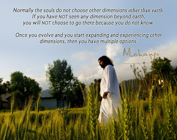 Mohanji quote - Normally the souls do not choose