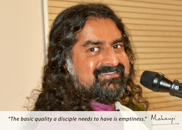 Mohanji quote - The basic quality the disciple needs to have