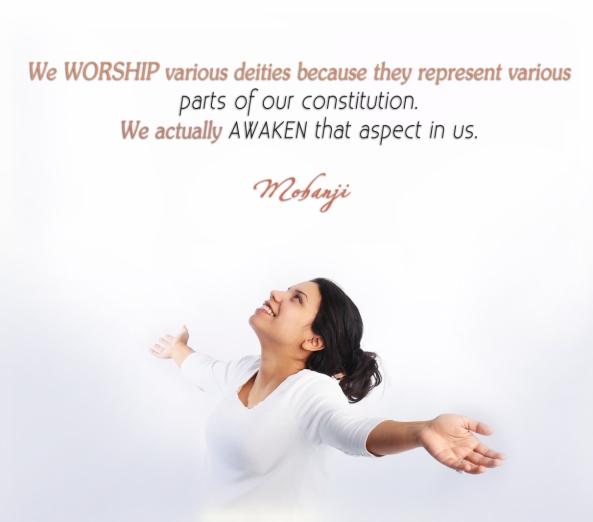 Mohanji quote - We worship various deities