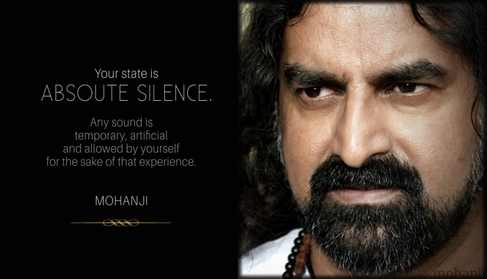 Mohanji quote - Your state is absolute silence