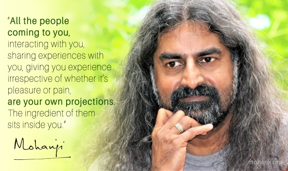 Mohanji quote - All the people coming to you