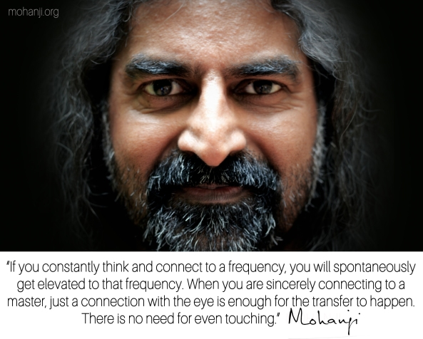 Mohanji quote - If you constantly think and connect to a frequency