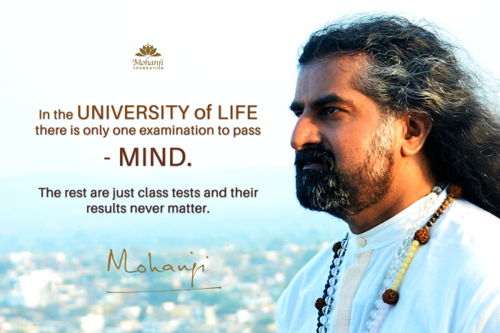 Mohanji quote - In the university of life