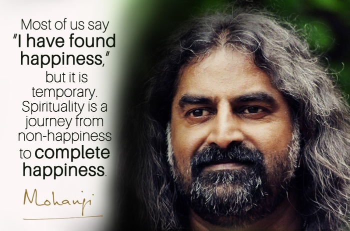 Mohanji quote - Most of us say I have found happiness