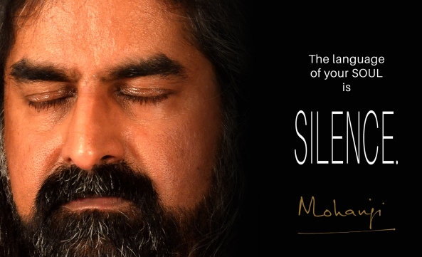 Mohanji quote - The language of your soul is silence