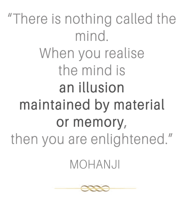 Mohanji quote - There is nothing called the mind