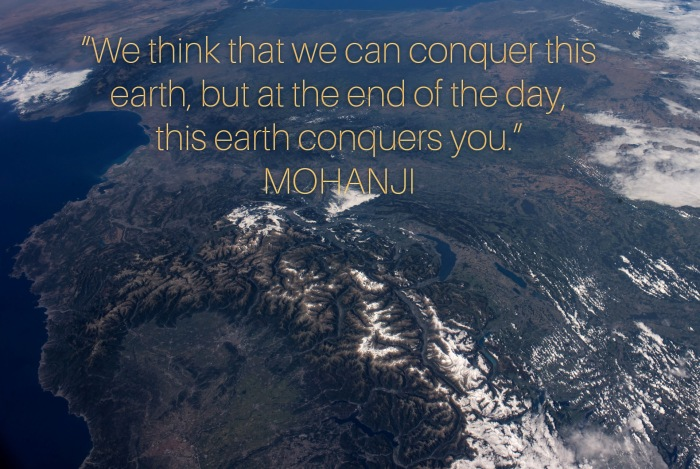 Mohanji quote - We think we can conqer this earth