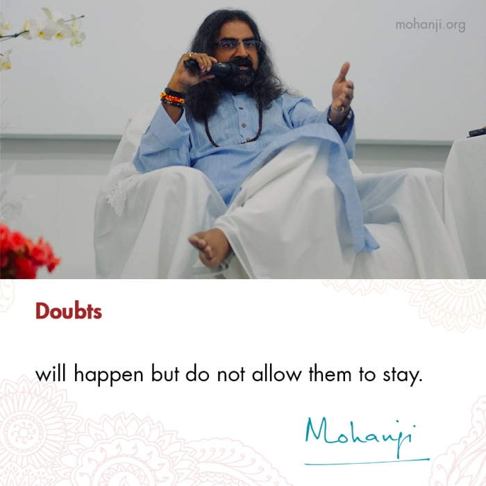 Mohanji quote - Doubts