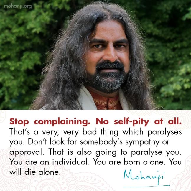 Mohanji quote - No self-pity