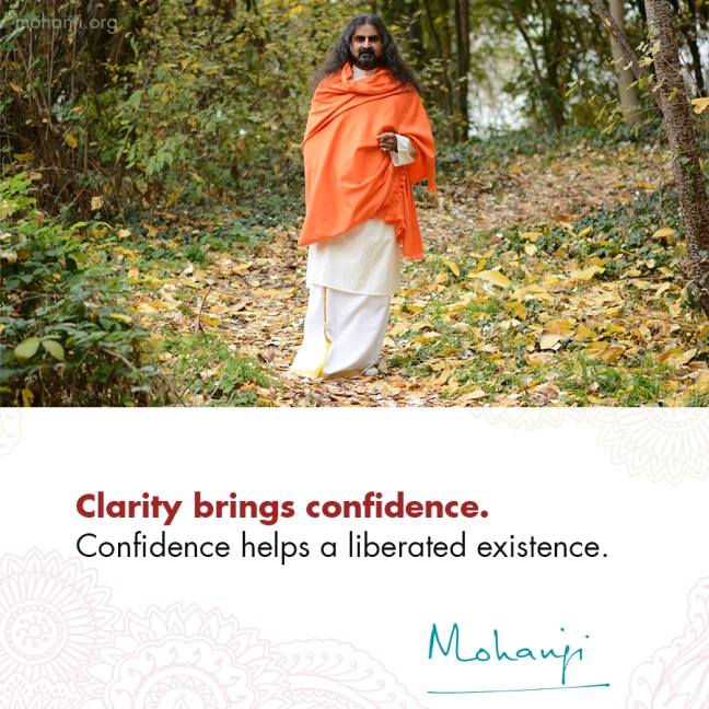 Mohanji quote - Clarity, confidence