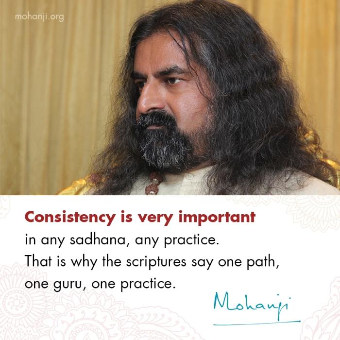 Mohanji quote - Consistency