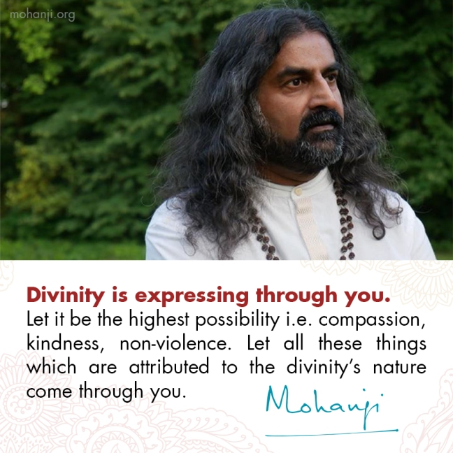 Mohanji quote - Divinity is expressing through you